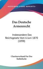 Das Deutsche Armenrecht - Fur Das Katholische Charitasverband Fur Das Katholische (editor)