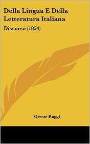 Della Lingua E Della Letteratura Italiana: Discorso (1854)