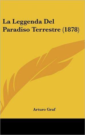 La Leggenda Del Paradiso Terrestre (1878) - Arturo Graf