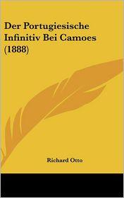 Der Portugiesische Infinitiv Bei Camoes (1888) - Richard Otto