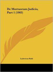De Mortuorum Judicio, Part 1 (1903) - Ludovicus Ruhl
