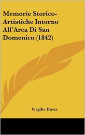 Memorie Storico-Artistiche Intorno All'Arca Di San Domenico (1842) - Virgilio Davia