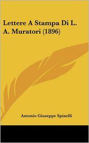 Lettere A Stampa Di L.A. Muratori (1896) - Antonio Giuseppe Spinelli
