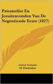 Priesterlist En Jezuitenvonden Van De Negentiende Eeuw (1827) - Cultor Veritatis, M. Daadzaken