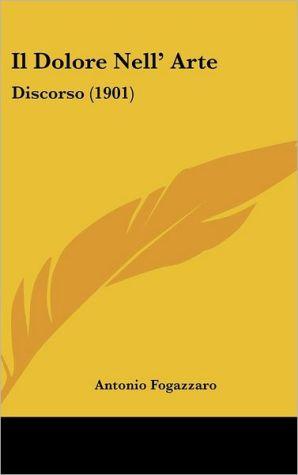 Il Dolore Nell' Arte: Discorso (1901) - Antonio Fogazzaro