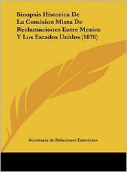Sinopsis Historica De La Comision Mixta De Reclamaciones Entre Mexico Y Los Estados Unidos (1876) - Secretaria de Secretaria de Relaciones Exteriores