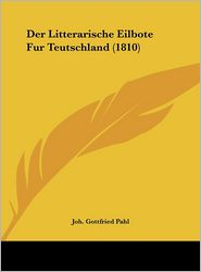 Der Litterarische Eilbote Fur Teutschland (1810)