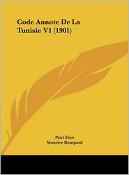 Code Annote De La Tunisie V1 (1901) - Paul Zeys, Maurice Bompard (Introduction)