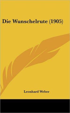Die Wunschelrute (1905)