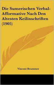 Die Sumerischen Verbal-Afformative Nach Den Altesten Keilinschriften (1905) - Vincent Brummer