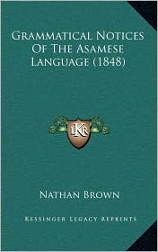Grammatical Notices Of The Asamese Language (1848) - Nathan Brown