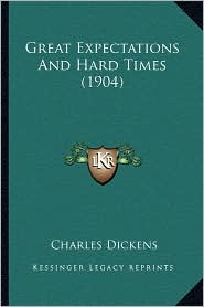 Great Expectations And Hard Times (1904) - Charles Dickens
