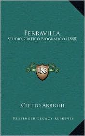 Ferravilla: Studio Critico Biografico (1888) - Cletto Arrighi