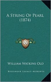 A String Of Pearl (1874) - William Watkins Old