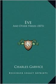 Eve: And Other Verses (1873) - Charles Garvice