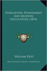Everlasting Punishment and Modern Speculation (1874)