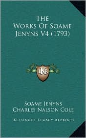 The Works Of Soame Jenyns V4 (1793) - Soame Jenyns, Charles Nalson Cole