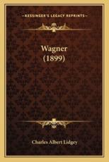 Wagner (1899) - Charles Albert Lidgey