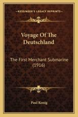 Voyage of the Deutschland - Captain Paul Konig