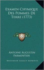 Examen Chymique Des Pommes de Terre (1773) - Antoine Augustin Parmentier