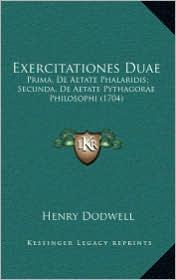 Exercitationes Duae: Prima, de Aetate Phalaridis; Secunda, de Aetate Pythagorae Philosophi (1704) - Henry Dodwell