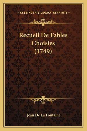 Recueil De Fables Choisies (1749)