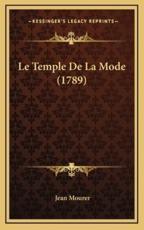 Le Temple de La Mode (1789) - Jean Mourer