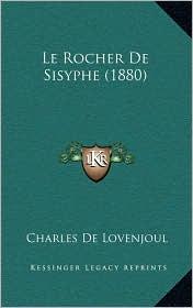 Le Rocher de Sisyphe (1880) - Charles De Lovenjoul