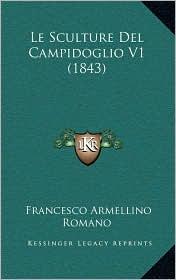 Le Sculture del Campidoglio V1 (1843) - Francesco Armellino Romano