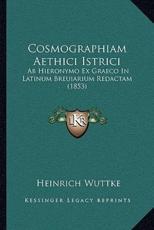 Cosmographiam Aethici Istrici - Heinrich Wuttke