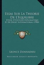 Essai Sur La Theorie de L'Equilibre - Leonce Donnadieu