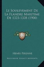 Le Soulevement de La Flandre Maritime de 1323-1328 (1900) - Henri Pirenne