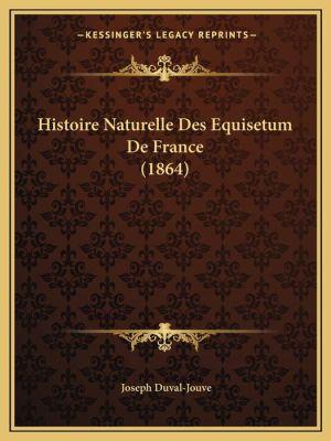 Histoire Naturelle Des Equisetum de France (1864) - Joseph Duval-Jouve