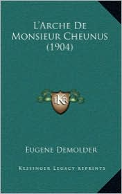 L'Arche de Monsieur Cheunus (1904) - Eugene Demolder