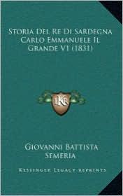 Storia del Re Di Sardegna Carlo Emmanuele Il Grande V1 (1831)