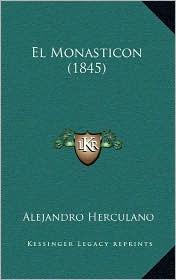 El Monasticon (1845) - Alejandro Herculano