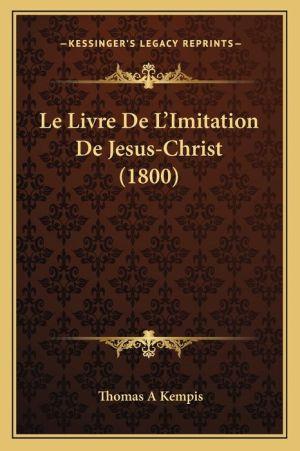 Le Livre De L'Imitation De Jesus-Christ (1800)