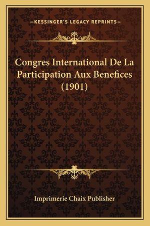 Congres International de La Participation Aux Benefices (1901)