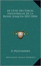 De L'Etat Des Forces Industrielles De La Russie, Jusqu'en 1832 (1834) - V. Peltchinsky