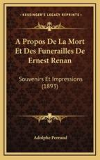 A Propos de La Mort Et Des Funerailles de Ernest Renan - Adolphe Louis Albert Perraud