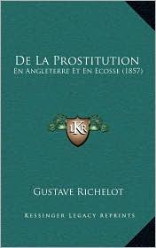 De La Prostitution: En Angleterre Et En Ecosse (1857) - Gustave Richelot