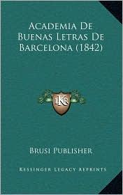Academia De Buenas Letras De Barcelona (1842) - Brusi Brusi Publisher