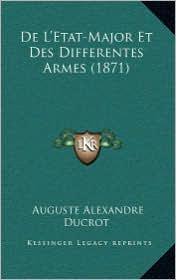 De L'Etat-Major Et Des Differentes Armes (1871) - Auguste Alexandre Ducrot