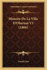 Histoire de La Ville D'Obernai V1 (1866) - Joseph Gyss