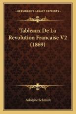 Tableaux de La Revolution Francaise V2 (1869) - Adolphe Schmidt