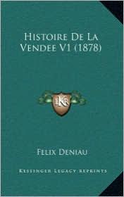 Histoire De La Vendee V1 (1878) - Felix Deniau