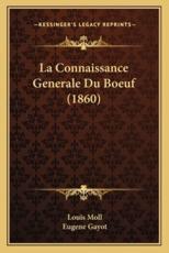 La Connaissance Generale Du Boeuf (1860) - Louis Moll