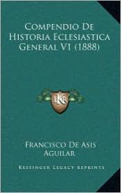 Compendio De Historia Eclesiastica General V1 (1888)
