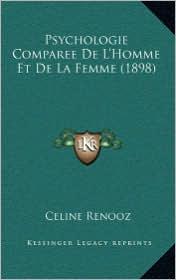 Psychologie Comparee De L'Homme Et De La Femme (1898) - Celine Renooz