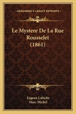 Le Mystere de La Rue Rousselet (1861) - Eugene Labiche